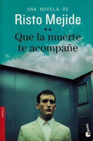 Portada QUE LA MUERTE TE ACOMPAÑE - RISTO MEJIDE - BOOKET