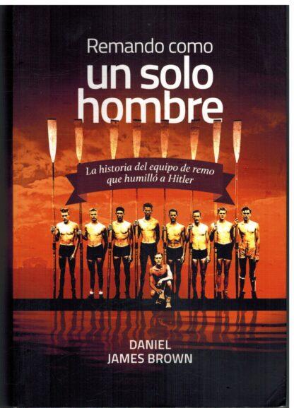Portada REMANDO COMO UN SOLO HOMBRE - DANIEL JAMES BROWN - NORDICA LIBROS