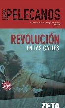 Portada REVOLUCION EN LAS CALLES - GEORGE PELECANOS - EDICIONES B ZETA