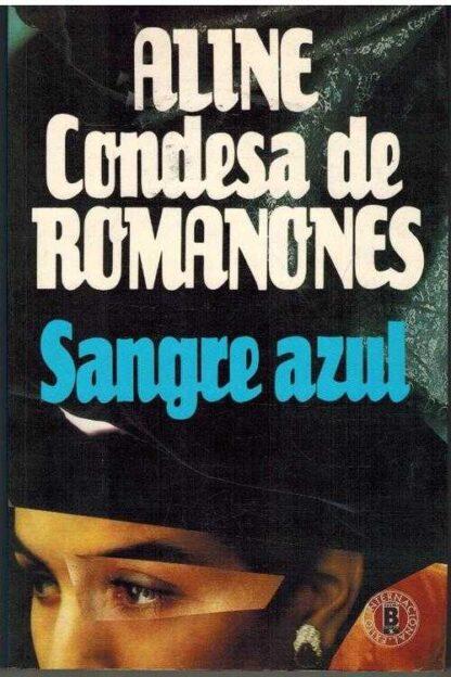 Portada SANGRE AZUL - ALINE CONDESA DE ROMANONES - EDICIONES B