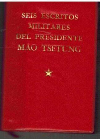 Portada SEIS ESCRITOS MILITARES DEL PRESIDENTE MAO TSETUNG - - - EDICIONES LENGUAS ESTRANJERAS
