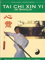 Portada TAI CHI XIN YI DE SHAOLIN - RAFAEL ALONSO Y ANTONIO MEDRANO - YATAY