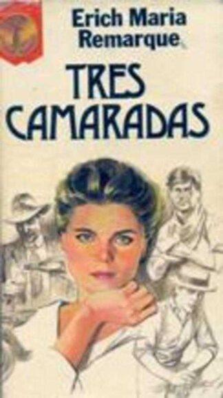 Portada TRES CAMARADAS - ERICH MARIA REMARQUE - EDICIONES GP
