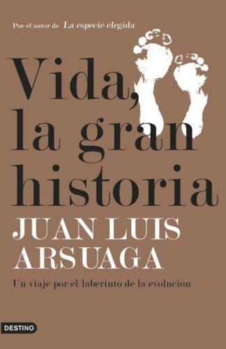 Portada VIDA, LA GRAN HISTORIA - JUAN LUIS ARSUAGA - PLANETA