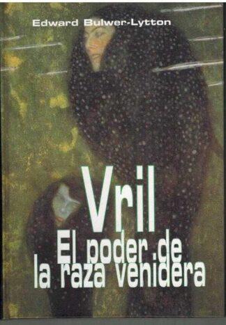 Portada VRIL EL PODER DE LA RAZA VENIDERA - EDWARD BULWER LYTTON - EDICIONES JAGUAR