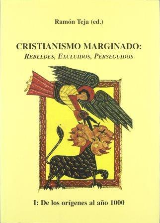 Portada CRISTIANISMO MARGINADO - I: DE LOS ORÍGENES AL AÑO MIL - SEMINARIO HISTORIA DEL MONACAT - POLIFEMO