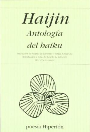 Portada HAIJIN. ANTOLOGIA DEL JAIKU - HAIJIN / RICARDO DE LA FUENTE / YUTAKA KAWAMOTO - EDICIONES HIPERION