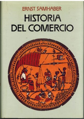 Portada HISTORIA DEL COMERCIO - ERNST SAMHABER - EDICIONES ZEUS