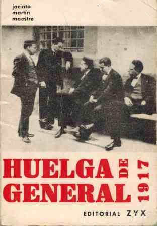 Portada HUELGA GENERAL DE 1917 - JACINTO MARTIN MAESTRE - ZYX
