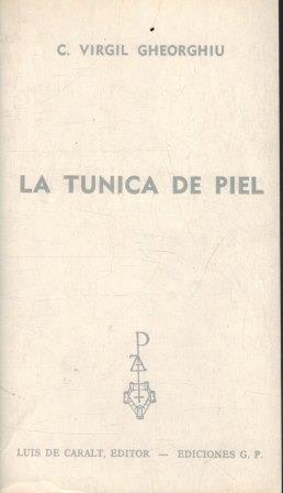 Portada LA TUNICA DE PIEL -  C VIRGIL GHEORGHIU - EDICIONES GP