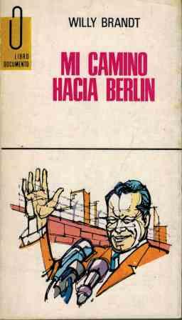 Portada MI CAMINO HACIA BERLIN - WILLY BRANDT - EDICIONES GP