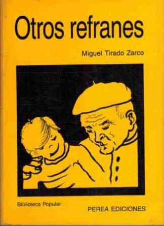 Portada OTROS REFRANES - MIGUEL TIRADO ZARCO - PEREA EDICIONES