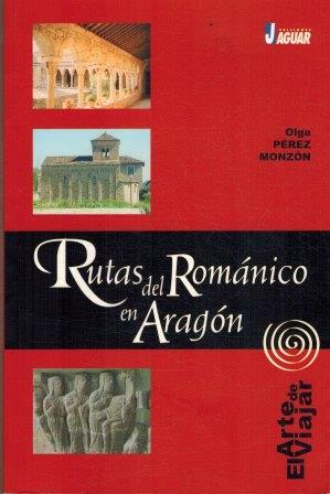 Portada RUTAS ROMÁNICO EN ARAGÓN - OLGA PEREZ MONZON - EDICIONES JAGUAR
