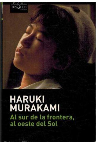 Portada AL SUR DE LA FRONTERA AL OESTE DEL SOL - HARUKI MURAKAMI - TUSQUETS