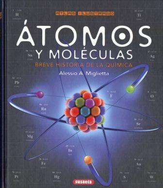 Portada ÁTOMOS Y MOLÉCULAS. BREVE HISTORIA DE LA QUÍMICA - MIGLIETTA, ALESSIO A. - SUSAETA