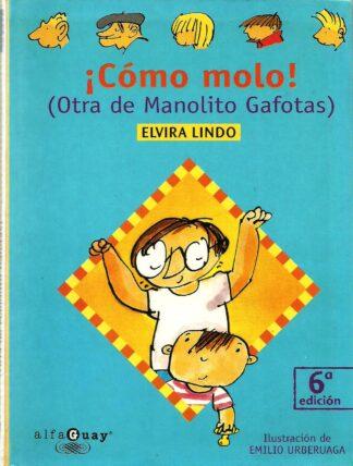 Portada ¡COMO MOLO! OTRA DE MANOLITO GAFOTAS - ELVIRA LINDO - ALFAGUARA