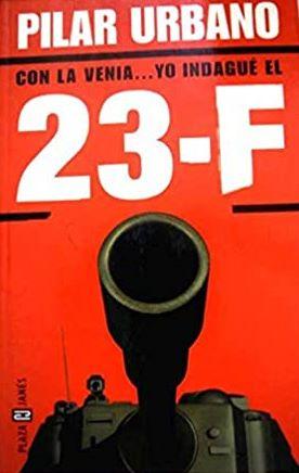 Portada CON LA VENIA... YO INDAGUE EL 23 F - PILAR URBANO - PLAZA Y JANES