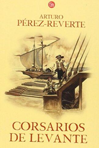 Portada CORSARIOS DE LEVANTE - ARTURO PÉREZ-REVERTE - RBA