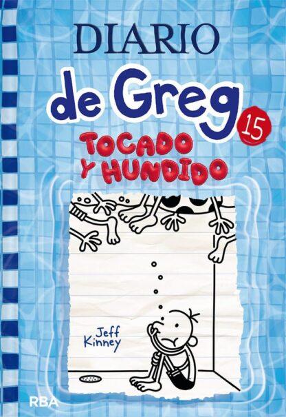 Portada DIARIO DE GREG 15. TOCADO Y HUNDIDO - JEFF KINNEY  - MOLINO
