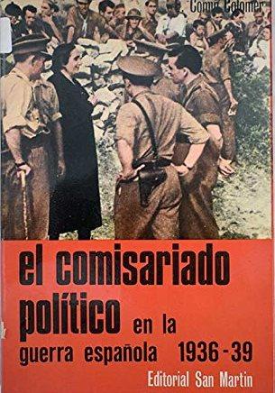 Portada EL COMISARIADO POLITICO EN LA GUERRA ESPAÑOLA 1936-39 - E. COMIN COLOMER - SAN MARTIN