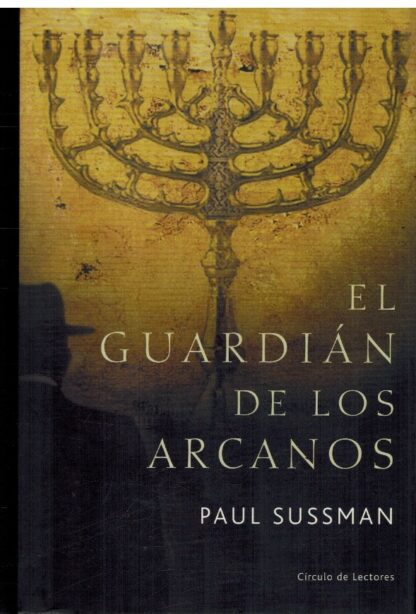 Portada EL GUARDIAN DE LOS ARCANOS - PAUL SUSSMAN - CIRCULO DE LECTORES