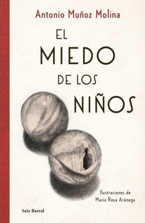 Portada EL MIEDO DE LOS NIÑOS - ANTONIO MUÑOZ MOLINA - SEIX BARRAL
