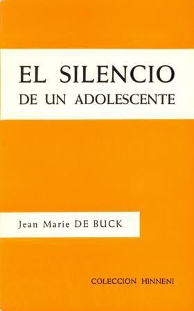 Portada EL SILENCIO DE UN ADOLESCENTE - JEAN MARIE DE BUCK - SIGUEME