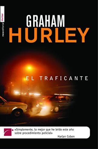 Portada EL TRAFICANTE - GRAHAM HURLEY - ROCA EDITORIAL