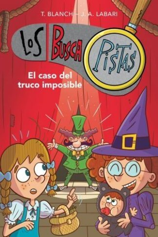 Portada EL CASO DEL TRUCO IMPOSIBLE (SERIE LOS BUSCAPISTAS 12) - TERESA BLANCH / JOSE ANGEL LABARI - MONTENA