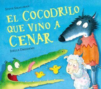 Portada EL COCODRILO QUE VINO A CENAR - STEVE SMALLMAN - BEASCOA