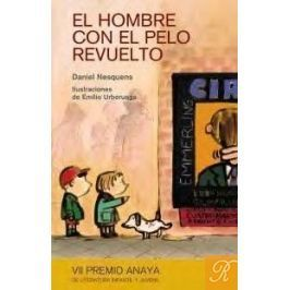 Portada EL HOMBRE CON EL PELO REVUELTO - DANIEL NESQUENS - ANAYA
