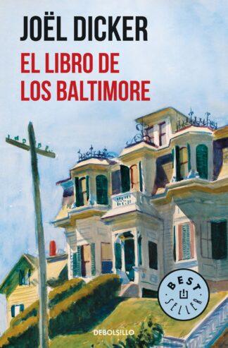 Portada EL LIBRO DE LOS BALTIMORE - JOËL DICKER - DEBOLSILLO