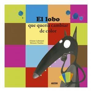Portada EL LOBO QUERIA CAMBIAR DE COLOR. -  - AUZOU
