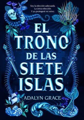 Portada EL TRONO DE LAS SIETE ISLAS - ADALYN GRACE - LA GALERA