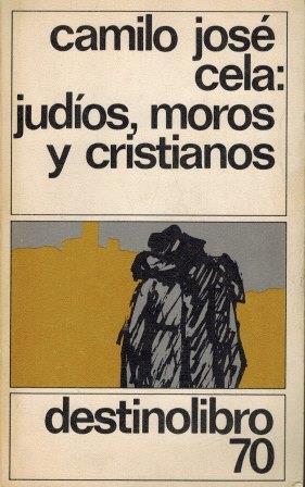 Portada JUDIOS, MOROS Y CRISTIANOS - CAMILO JOSE CELA - DESTINO