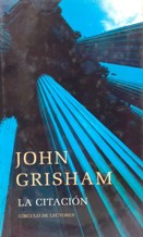 Portada LA CITACION - JOHN GRISHAM - CIRCULO DE LECTORES
