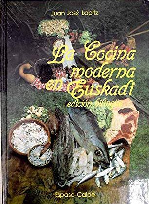 Portada LA COCINA MODERNA EN EUSKADI - JUAN JOSE LAPITZ - ESPASA CALPE