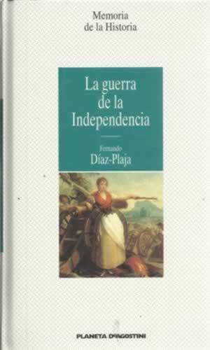 Portada LA GUERRA DE LA INDEPENDENCIA - FERNANDO DÍAZ-PLAJA - PLANETA