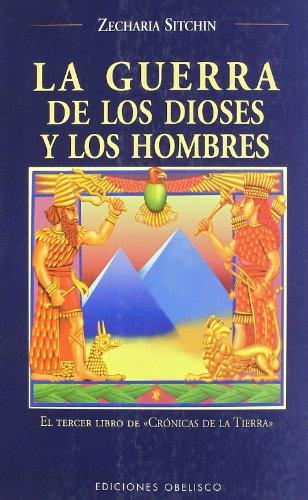 Portada LA GUERRA DE LOS DIOSES Y LOS HOMBRES - ZECHARIA SITCHIN - OBELISCO
