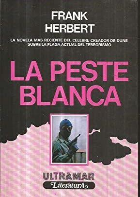 Portada LA PESTE BLANCA - FRANK HERBERT - ULTRAMAR