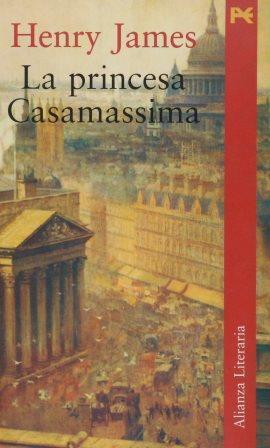 Portada LA PRINCESA CASAMASSIMA - HENRY JAMES - ALIANZA LITERARIA
