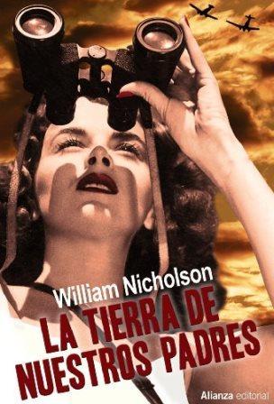 Portada LA TIERRA DE NUESTROS PADRES - WILLIAM NICHOLSON - ALIANZA UNIVERSIDAD