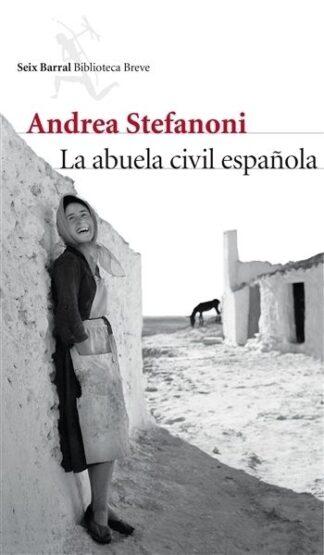 Portada LA ABUELA CIVIL ESPAÑOLA - ANDREA STEFANONI - SEIX BARRAL