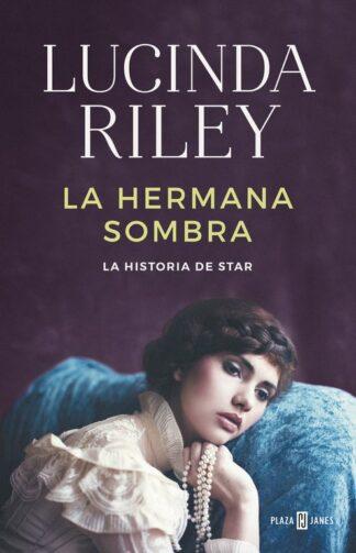 Portada LA HERMANA SOMBRA (LAS SIETE HERMANAS 3) - LUCINDA RILEY - PLAZA Y JANES