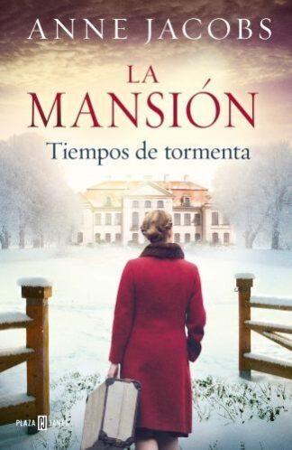 Portada LA MANSIÓN. TIEMPOS DE TORMENTA - ANNE JACOBS - PLAZA Y JANES