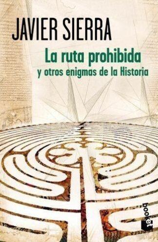 Portada LA RUTA PROHIBIDA Y OTROS ENIGMAS DE LA HISTORIA - JAVIER SIERRA - BOOKET