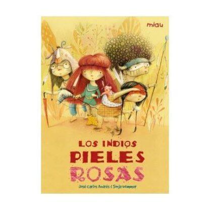 Portada LOS INDIOS PIELES ROSAS - JOSE CARLOS ANDRÉS GONZÁLEZ - EDICIONES JAGUAR