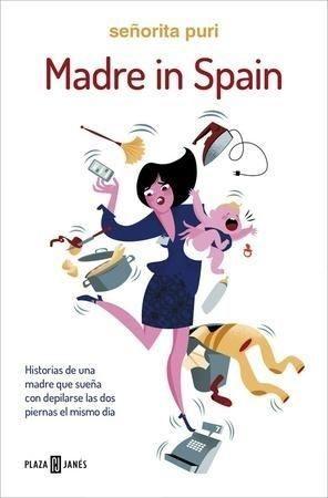 Portada MADRE IN SPAIN - SEÑORITA PURI - PLAZA Y JANES