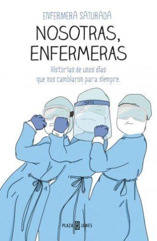 Portada NOSOTRAS, ENFERMERAS - ENFERMERA SATURADA - PLAZA Y JANES