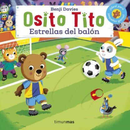 Portada OSITO TITO. ESTRELLAS DEL BALÓN - BENJI DAVIES - TIMUN MAS